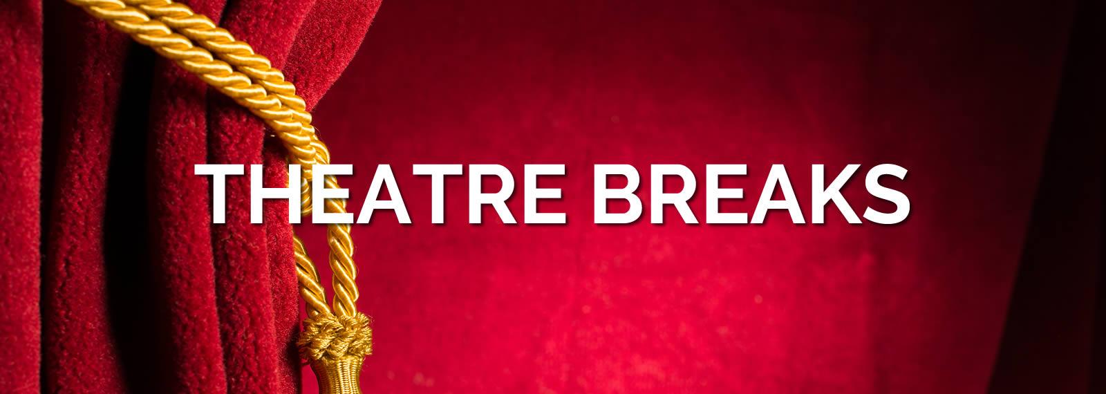 Theatre Breaks
